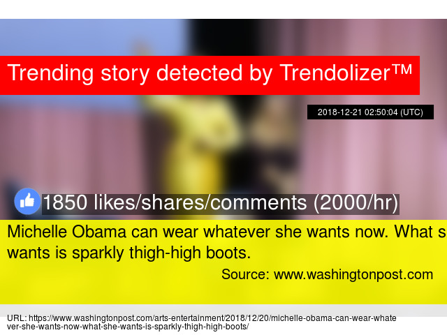 Michelle Obama can wear whatever she wants now. What she wants is sparkly  thigh-high boots.