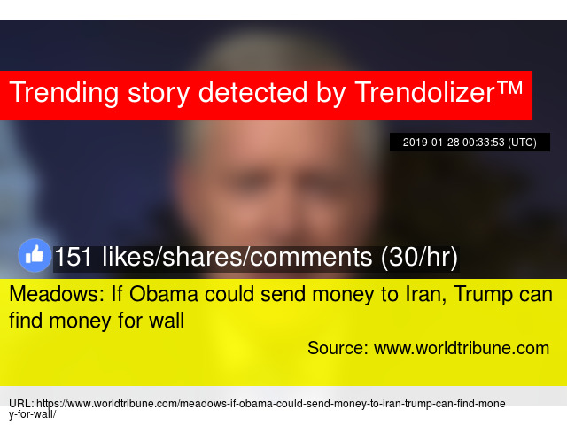 Meadows If Could Send Money To Iran Trump Can Find For Wall
