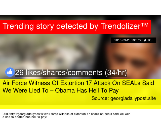 Air Force Witness Of Extortion 17 Attack On SEALs Said We